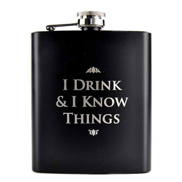 'I Drink & I Know Things' Hip Flask